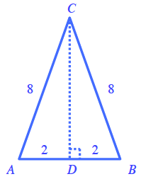 Triangle, with vertices labeled, bottom left, A, bottom right, B, top, C. A dashed line segment from, C, perpendicular to base, at point labeled, D. Left and right sides, of triangle, A, B, C, each labeled, 8. Segments, A, D, &, D, B, each labeled 2.