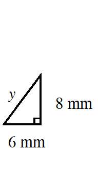 A right triangle with vertical side, 8 mm, horizontal side, 6 mm,  and hypotenuse, y.