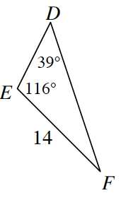 Triangle D, E, F, where side E, F is 14.  Angle E is116 degrees and angle D is 39 degrees.