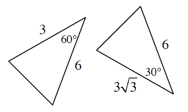 Two triangles. The triangle on the left has a side length of 3 and 6, and one angle of 60 degrees between the two sides. The triangle on the right has a side length of 3 square root of 3 and 6, and one angle of 30 degrees between the two sides.