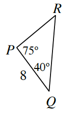 Triangle P, Q, R. Side P, Q is 8. Angle P is 75 degrees. Angle Q is 40 degrees.