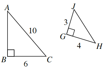 Two right triangles. First is triangle A, B, C with side B, C, equal to 6 and the hypotenuse, A, C, equal to 10. Second is triangle J, G, H with side J, G, =  3 side G, H = 4.
