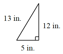 A right triangle where the legs are 5 inches and 12 inches. The hypotenuse is 13 inches.