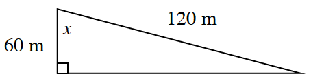 A right triangle with height of 60 m, hypotenuse of 120 m, with angle opposite the base, labeled, x.