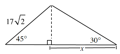 Triangle,  Labeled as follows: left side, 17, Times, Square root of 2, left bottom angle, 45 degrees, right bottom angle, 30 degrees. Dashed line segment, from the top vertex, perpendicular to the bottom, creates 2 right triangles. Horizontal leg of right triangle on the right, labeled, x.