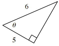 Right triangle labeled as follows: short leg, 5, hypotenuse, 6, angle opposite long leg, theta.