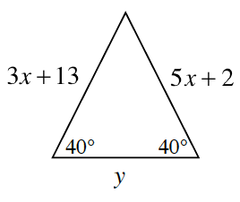 A triangle with two side lengths of 3, X + 13. Opposite each of those two sides is a 40 degree angle. The base is labeled, y.
