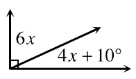 Two adjacent angles together form a 90 degree angle. One angle is 6, x degrees. The other angle is, 4 x + 10, degrees.