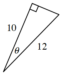 Right triangle labeled as follows: Long leg, 10, hypotenuse, 12, angle opposite short leg, theta.