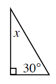 A right triangle with angles labeled, 30 degrees, and x.