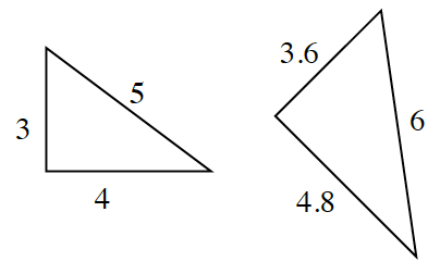 Two triangles. Triangle at left with side lengths 3, 5, and 4. Triangle at right with side lengths 3.6, 6, and 4.8.