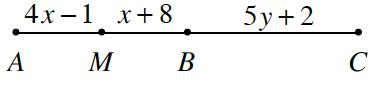 A line with points A, M, B, and C.  Line A, M is labeled 4, x, minus 1. Line M, B, is labeled, x + 8.  Line B, C, is labeled, 5 y + 2.