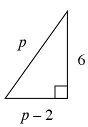 A right triangle, labeled as follows: hypotenuse, P, horizontal leg, P, minus 2, vertical leg, 6.