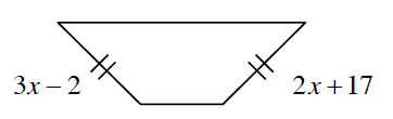 A trapezoid with horizontal parallel bases has a left side length of 3, x minus 2 and a right side length of 2, x + 17. Both sides are marked with two tick marks.