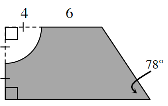 A rectangle with a quarter circle removed from the upper left corner and a triangle appended to the right side. The radius of the circle is 4 meters. The rest of the top edge is 6 meters. The length of the remaining part of the left side is the same as the radius. For the triangle appended on the right side, there is a 78 degree angle opposite the right side of the rectangle.