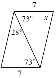 A parallelogram. The top and bottom sides, each labeled, 7. There is a diagonal from the upper left to lower right corners. The upper right angle is X. The upper left angle above the diagonal is 73 degrees. The upper left angle below the diagonal is 28 degrees. The bottom right angle below the diagonal is 73 degrees.
