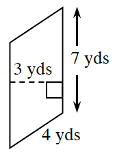 A vertical parallelogram, right side labeled, 7 yards, and bottom side, 4 yards.  A dashed line, from left side to the right side, is perpendicular to the left and right sides, labeled, 3 yards.
