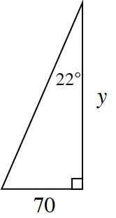 A right triangle with a base of 70 and height of y. 22 degrees angle is in between the height and hypotenuse.