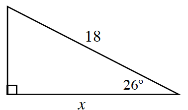 Right triangle labeled as follows: horizontal leg, x, hypotenuse, 18, angle opposite vertical leg, 26 degrees.