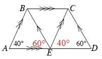 Angle B, E, A is 60 degrees. Angle C, E, D, is 40 degrees.