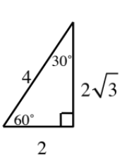 30, 60,90 triangle, labeled as follows: horizontal leg, opposite 30 degree angle, 2, vertical leg, 2 times square root 3, hypotenuse, 4.
