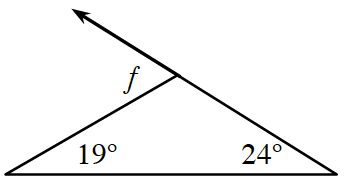 A triangle has base angles of 19 degrees on the left and 24 degrees on the right. The side opposite 19 degrees is extended to the left creating an exterior angle labeled f.