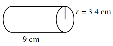 A Cylinder with a radius of 3.4 centimeters and a height of 9 centimeters.