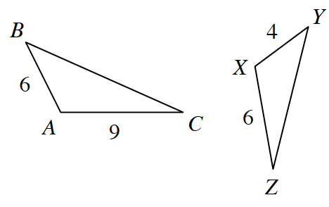 Triangle on left, A, B, C, with sides labeled as follows: A, B, 6, A, C, 9. Triangle on right, X, Y, Z, with sides labeled as follows: X, y, 4, X, Z, 6.
