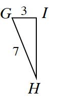 Triangle G, H, I, where side G, I, is, 3 and side G, H, is, 7.