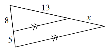 A triangle with an internal horizontal line drawn parallel to the base forming an internal triangle sharing the top vertex. For the internal triangle, the left side is 8 and the right side is 13. For the main triangle the left side is 8 + 5 and the right side s 13 + x.