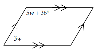 A parallelogram with the top and bottom sides marked with two tick marks and the left and right sides marked with one tick mark. The upper left vertex angle is 5 W + 36 degrees. The lower left vertex angle is 3 W.