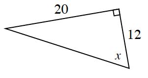 Right triangle, short leg, labeled 12, long leg, labeled 20, angle opposite long leg, labeled, x.