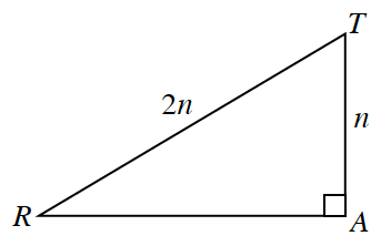 Right triangle, A,T, R, with vertical leg, A, t, labeled, n, hypotenuse, R,T, labeled, 2, n.