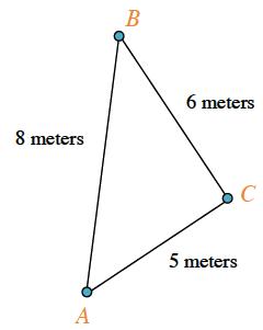 Triangle, A B C, labeled as follows: side, A B, 8 meters, side, B C, 6 meters, side, A C, ,5 meters.
