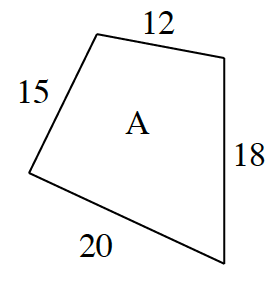 A 4 sided polygon, labeled A, with sides labeled as follows: left, 15, top, 12, right, 18, bottom, 20.