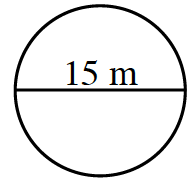 A circle with a horizontal line segment, from left to right edges, through the center, labeled 15 m.