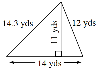 A triangle with a base of 14 yards, left side 14.3 yards and right side 12 yards.  Two internal triangles are created by a line segment of 11 yards drawn from the upper vertex to the base at right angles .