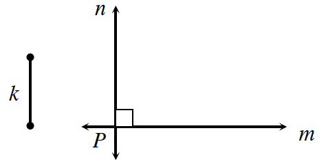 Two perpendicular lines labeled, n, the vertical line, and, m, the horizontal line, intersect at point, P. A vertical line segment, k, is shown at the left.