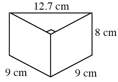 3 dimensional diagram, showing left, front, and top sides. Top is a right triangle, with hypotenuse, which is back edge, labeled 12.7 cm. Other labels as follows: left bottom, 9 cm, right bottom, 9 cm, right back, 8 cm.