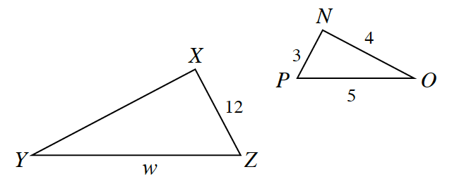 Two triangles. Triangle X, Y, Z, where side X, Z, is, 12 and side Y, Z, is, w. Triangle N, O, P, where side N, O, is, 4, side P, O, is, 5, side N, P, is, 3.