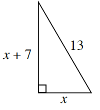 A right triangle. The legs are x, and x + 7, and the hypotenuse is 13.