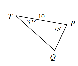 Triangle P,Q,T, labeled as follows: side P,T, 10, angle P, 75 degrees, angle T, 32 degrees.