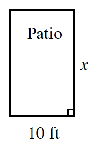 A vertical rectangle, labeled as Patio, with right edge labeled, x, and bottom edge, labeled 10 ft.
