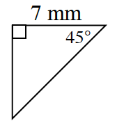 A right triangle with a top base of 7 millimeters. 45 degrees angles is in between the top base and hypotenuse.