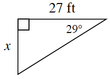 A right triangle with legs, X, and 27 feet. The angle opposite the side, X, is 29 degrees.