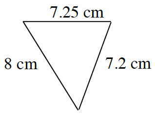 A triangle with sides labeled as follows: 7.25 cm, 8 cm, and 7.2 cm.