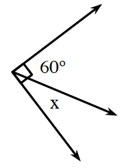 3 rays start at the same point, left ray is vertical, middle ray goes up and to the right, right ray is horizontal. Gaps between rays labeled as follows: left and middle, 60 degrees, middle and right, x.