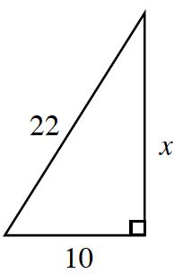 Right triangle labeled as follows: horizontal leg, 10, vertical leg, x, hypotenuse, 22.