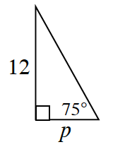 A right triangle with a base of p and height of 12. 75 degrees angle is in between the base and hypotenuse.