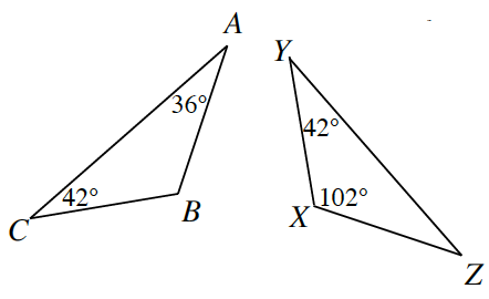 Two triangles. First is triangle A, B, C, with interior angles 36 degrees on angle A and 42 degrees on angle C. Second is triangle X, Y, Z, with interior angles 42 degrees on angle Y and 102 degrees on angle X.